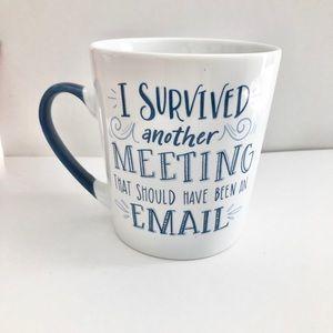 🆕I SURVIVED ANOTHER MEETING Ceramic Mug